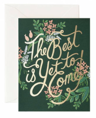 The Best is Yet to Come - Rifle Paper Co.