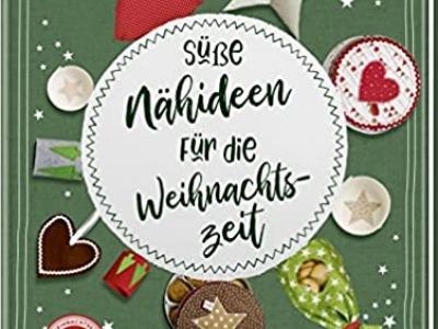 Süße Nähideen für die Weihnachtszeit: Kleine