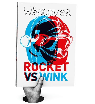ROCKET VS WINK - A Whatever
