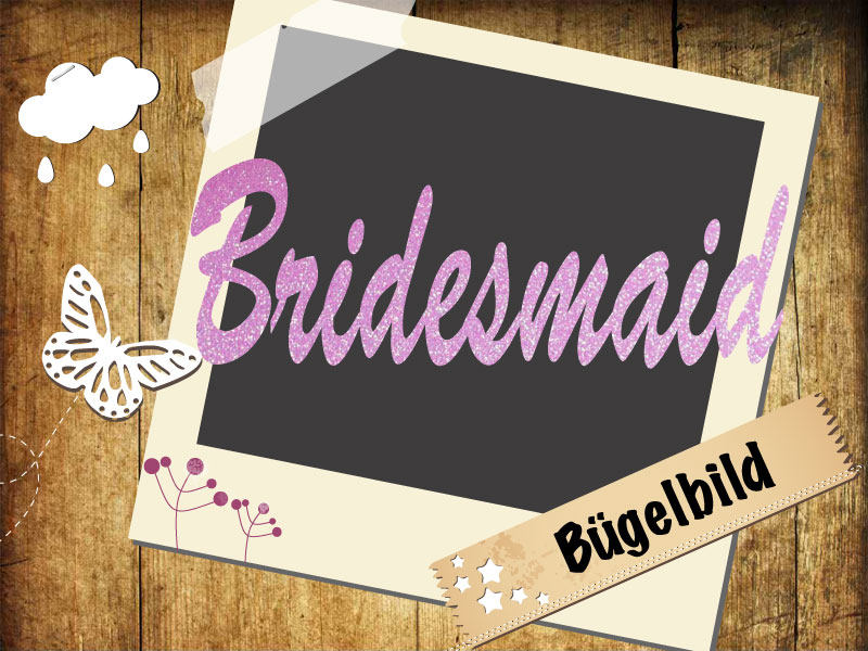 Glitzer Buegelbild Bridesmaid
