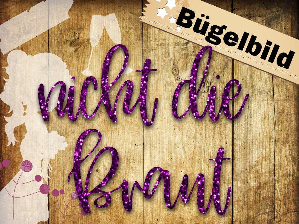 Glitzer Buegelbild/ Iron on Braut oder nicht die Braut