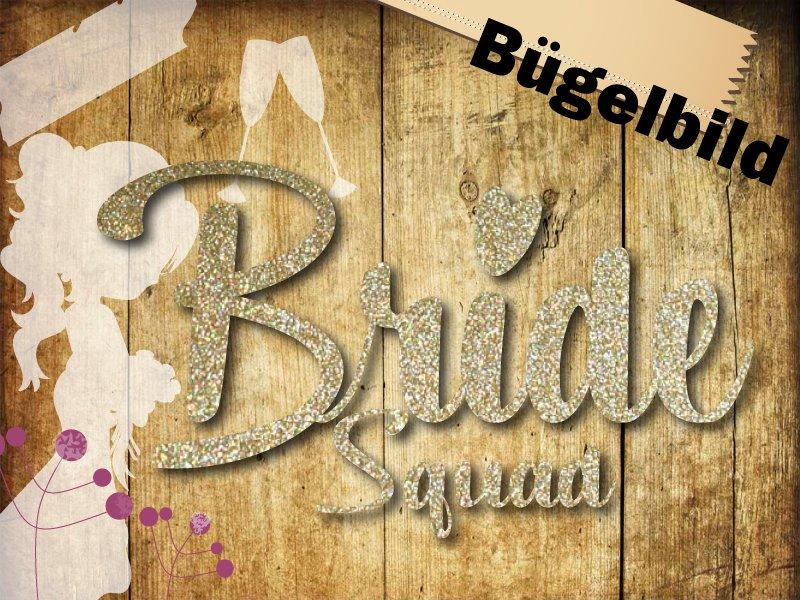 Glitzer Buegelbild Bride Squad oder Bride