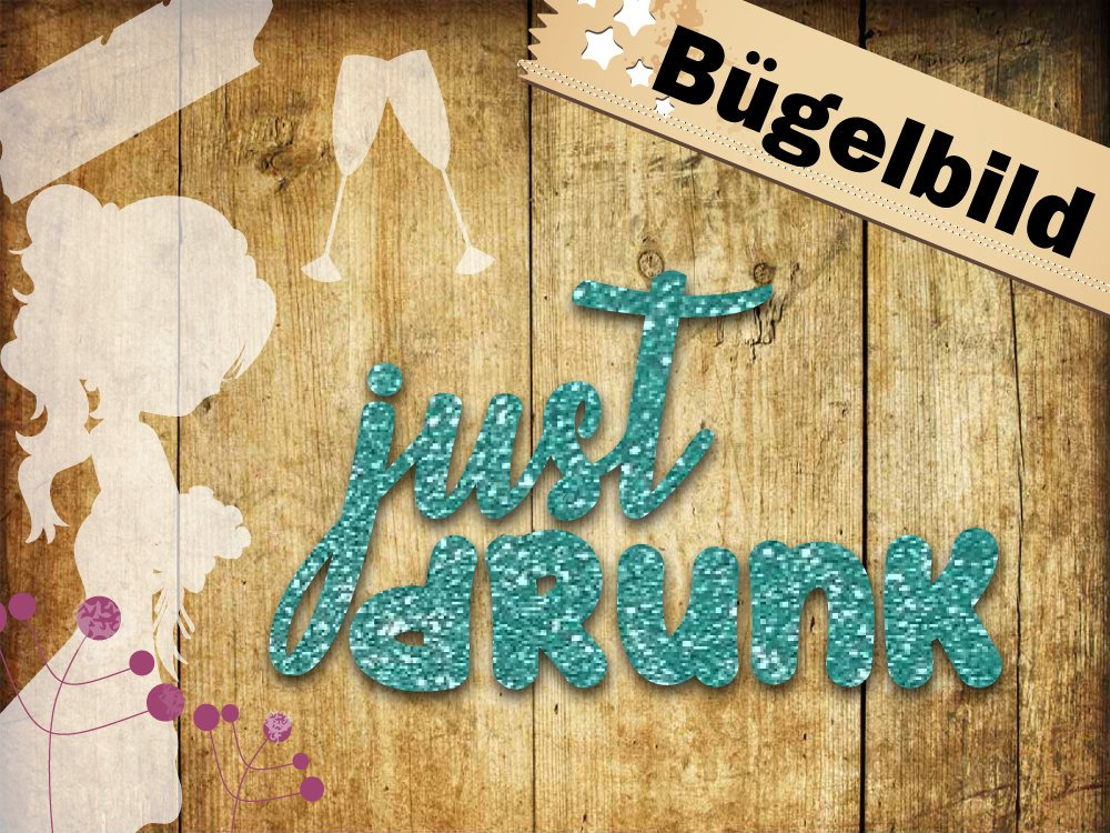Glitzer/ Vinyl Bügelbild just drunk