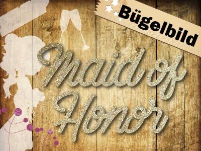 Glitzer Bügelbild Maid of Honor