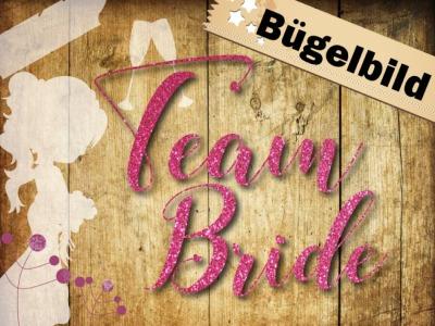 Glitzer Buegelbild Team Bride oder Bride