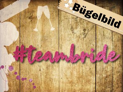 Glitzer Buegelbild teambride