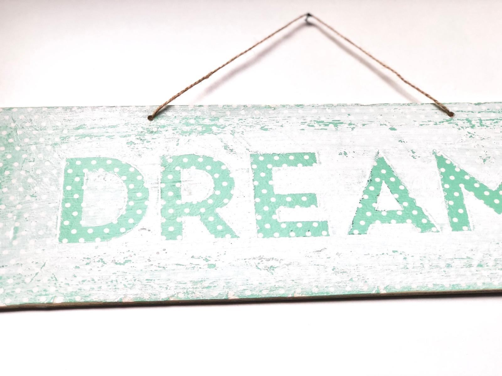 DREAM vintage Holzschild groß mint weiß