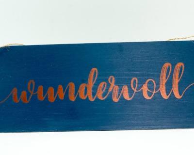 wundervoll - Holzschild - versch Farben