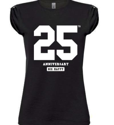 25th Anniversary DIE HAPPY Shirt