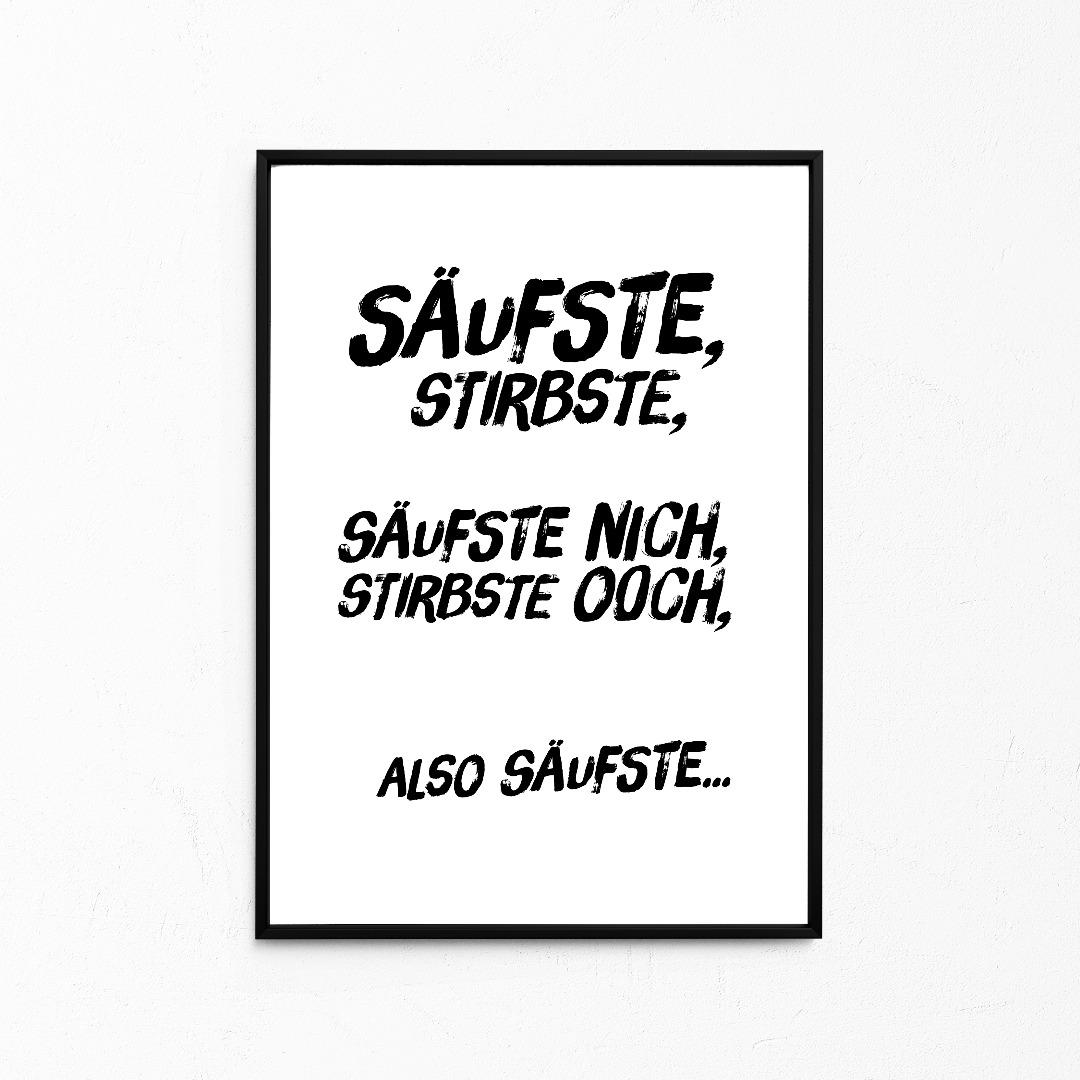 Säufste, stirbste..., Kleines Poster, Berliner Mundart, Print - 1