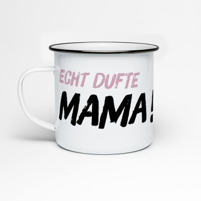 Emailletasse Echt dufte Mama Muffin Emaillebecher