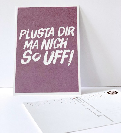 Postkarte Pluster dir ma nich so