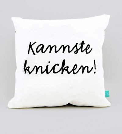 Kissen Kannste knicken - Berliner Mundart