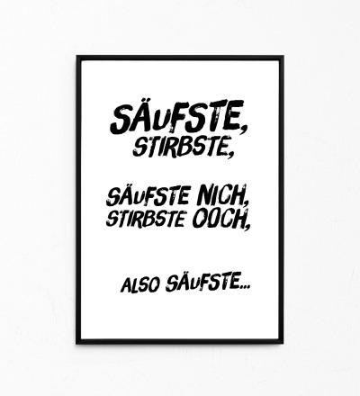 Säufste, stirbste..., Kleines Poster, Berliner Mundart, Print - Poster A4