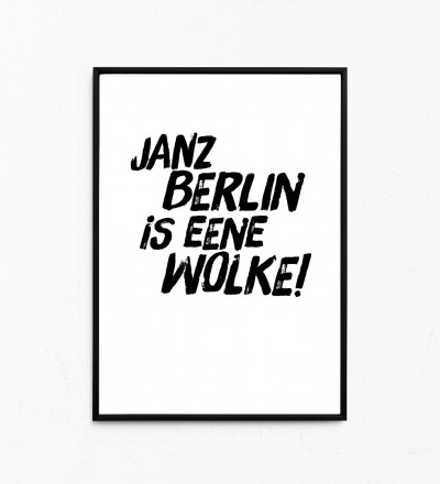 Janz Berlin is eene Wolke, Kleines Poster, Berliner Mundart, Print - Poster A4