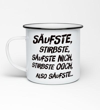 Emailletasse Säufste, stirbste. Säufste nich, stirbste och... Emaillebecher Tasse Berliner Mundart - Becher mit Spruch