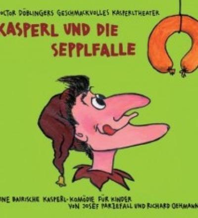 Kasperl und die Sepplfalle