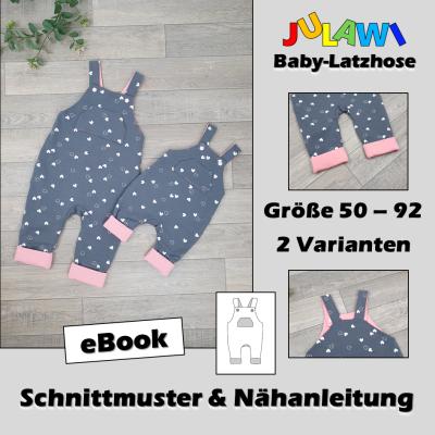 Schnittmuster/Nähanleitung Baby-Latzhose Gr 50 92 JULAWI eBook: