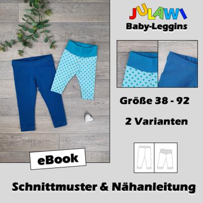 Schnittmuster/Nähanleitung Baby-Leggins Gr 38-92 JULAWI eBook: