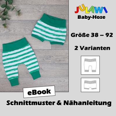 Schnittmuster/Nähanleitung Baby-Hose Gr 38-92 JULAWI eBook: