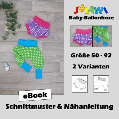 Schnittmuster/Nähanleitung Baby-Ballonhose Gr 50-92 JULAWI eBook: