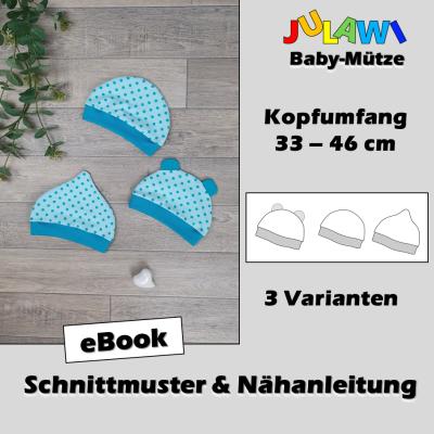 Schnittmuster/Nähanleitung Baby-Mütze KU 33-46 cm JULAWI
