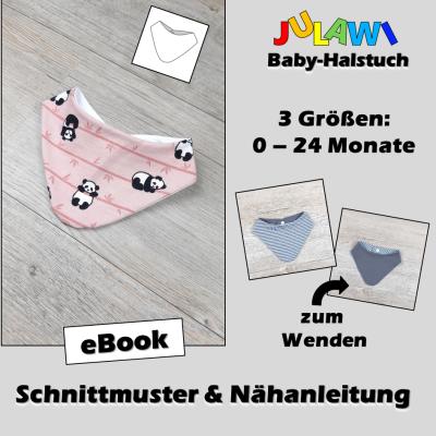 Schnittmuster/Nähanleitung Baby-Halstuch 0-24 Monate JULAWI eBook: