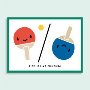 Postkarte Life is like Ping Pong