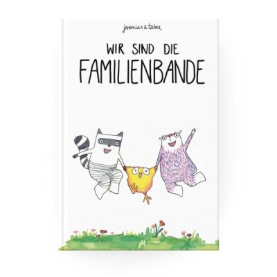 Kinderbuch Wir sind die Familienbande jeremias&tabea