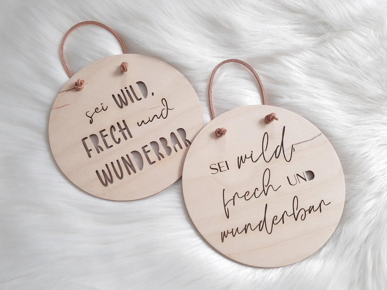Holzschild mit Spruch Sei wild frech
