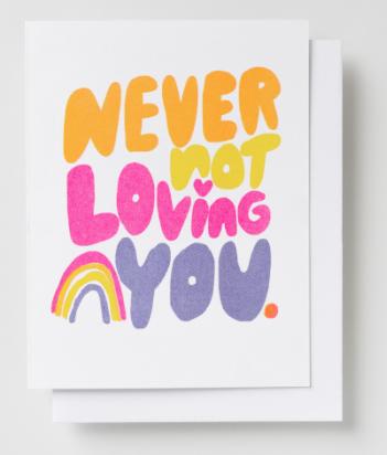 Never Not Loving Card