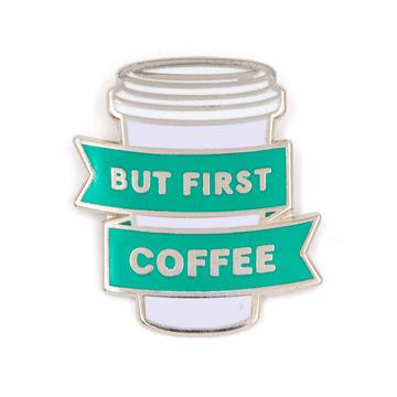 But first Coffee - Enamel Pin