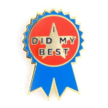 I Did My Best - Enamel Pin