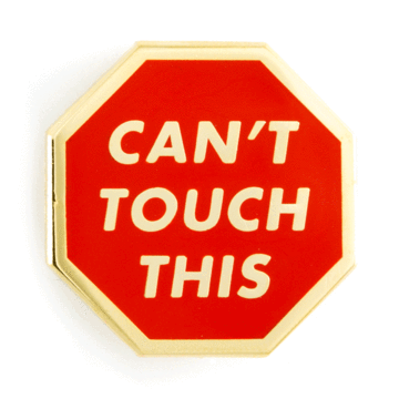 Can t Touch This - Enamel Pin