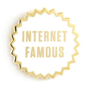Internet Famous - Enamel Pin