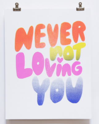Never Not Loving You Print - VE 2
