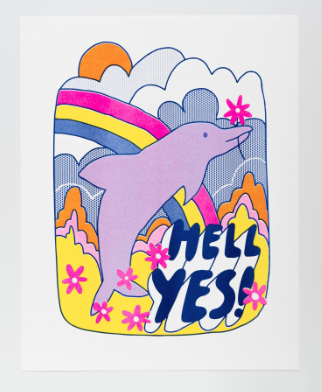Hell Yes Dolphin Print - VE 2